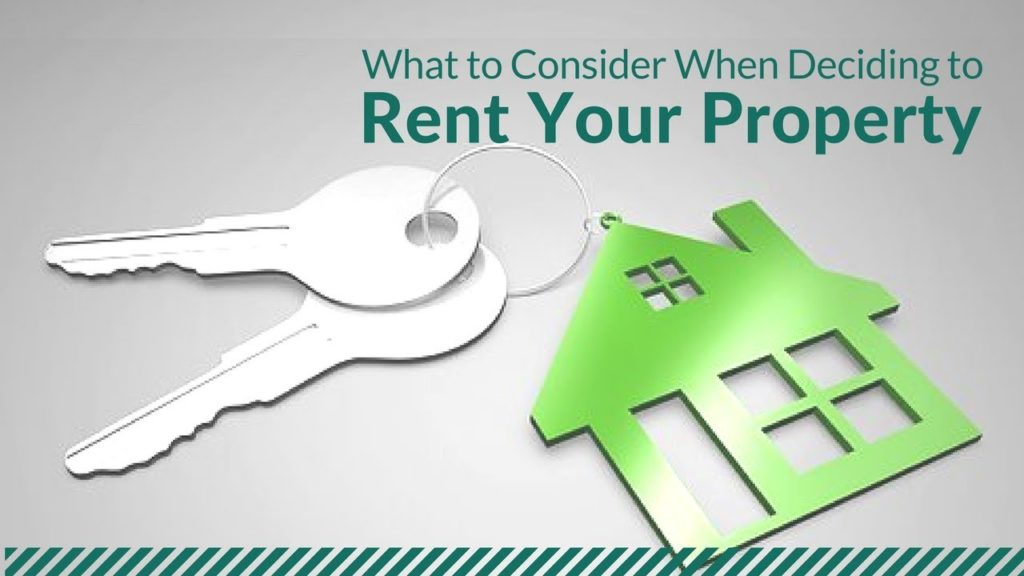 What to Consider When Deciding to Rent Your Property
